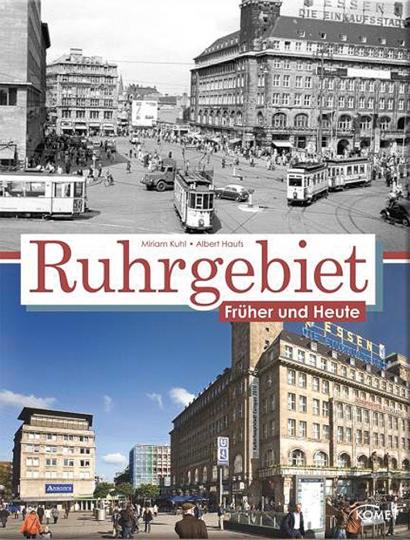 Ruhrgebiet. Früher und Heute.