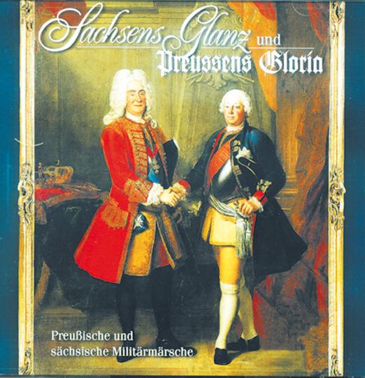Sachsens Glanz und Preußens Gloria - Preußische und sächsische Militärmärsche CD