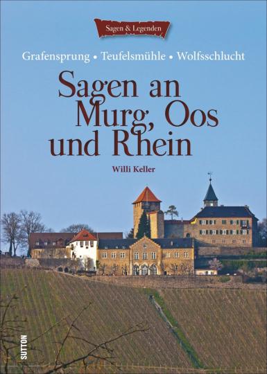 Sagen an Murg, Oos und Rhein. Grafensprung, Teufelsmühle, Wolfsschlucht.