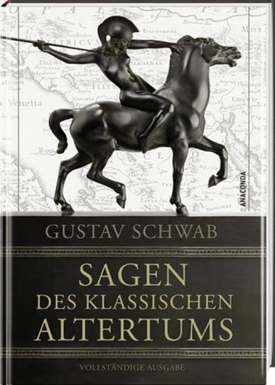 Gustav Schwab. Sagen des klassischen Altertums. Vollständige Ausgabe.