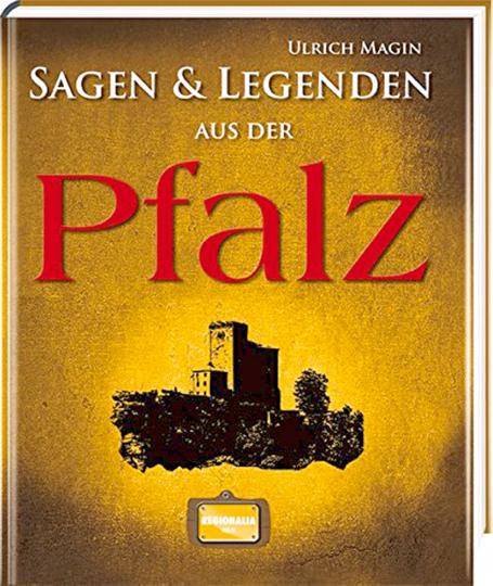 Sagen & Legenden aus der Pfalz.