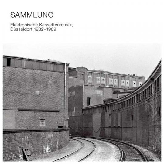 Sammlung. Elektronische Kassettenmusik, Düsseldorf 1982-1989. CD.