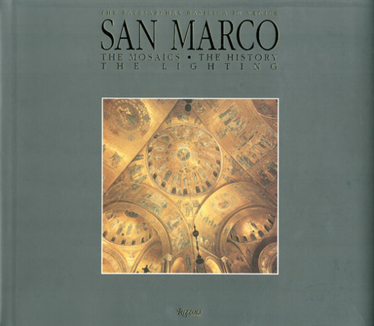 San Marco. Die päpstliche Basilika in Venedig. Mosaiken, Geschichte, Lichtdramaturgie. 2 Bde.