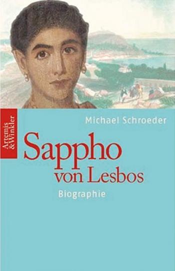 Sappho von Lesbos. Biographie.