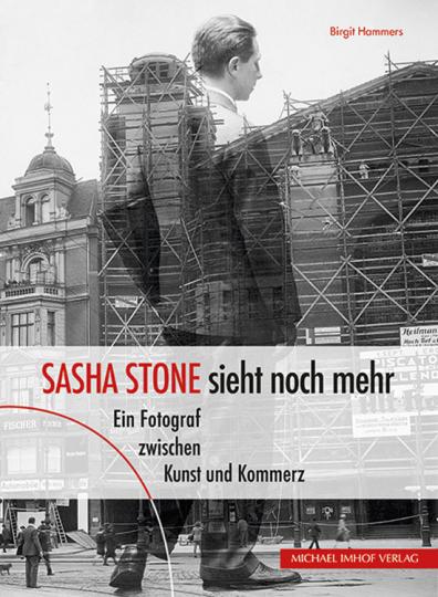 »Sasha Stone sieht noch mehr«. Ein Fotograf zwischen Kunst und Kommerz.