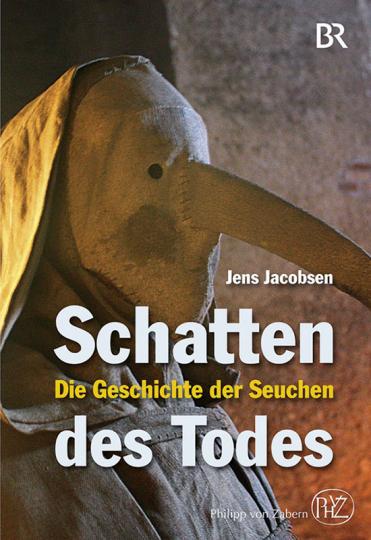 Schatten des Todes. Die Geschichte der Seuchen.