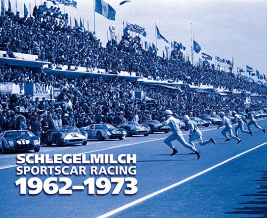 Schlegelmilch. Sportscar Racing 1962-1973.