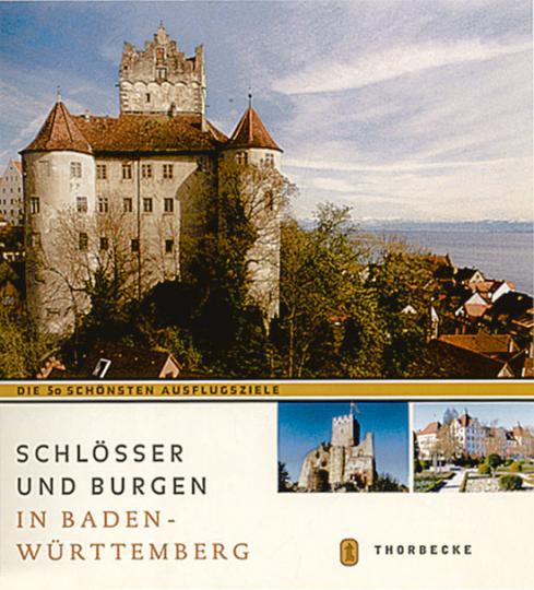 Schlösser und Burgen in Baden-Württemberg - Die 50 schönsten Ausflugsziele