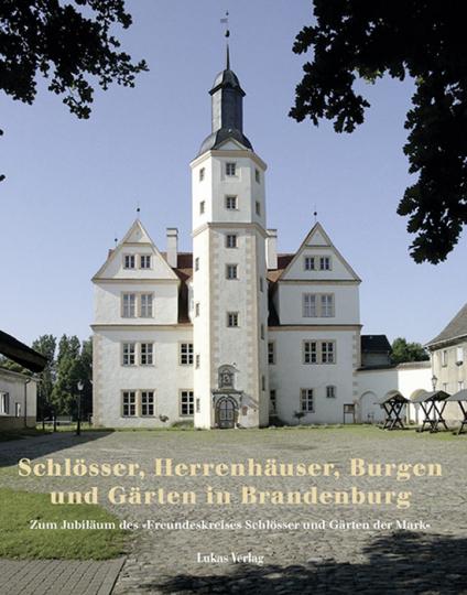 Schlösser, Herrenhäuser und Gärten in Brandenburg.
