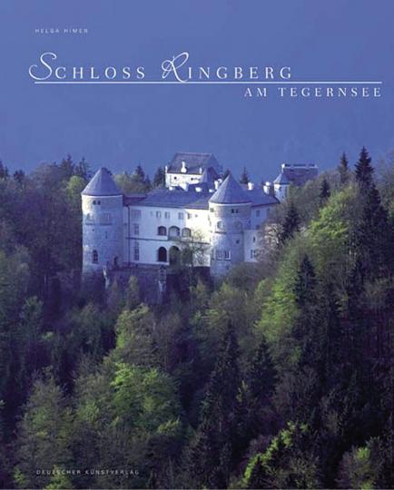Schloss Ringberg am Tegernsee. Ausklang wittelsbachischer Bautradition - Begegnungsort der Wissenschaft.