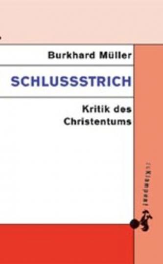Schlußstrich - Kritik des Christentums