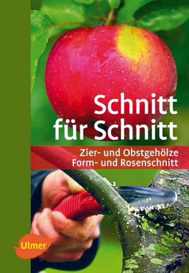 Schnitt für Schnitt: Zier- und Obstgehölze - Form- und Zierschnitt