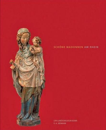 Schöne Madonnen am Rhein. Die Geschichte der Rheinischen Madonnen um 1400.