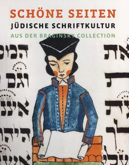 Schöne Seiten. Jüdische Buchkultur aus der Braginsky Collection.