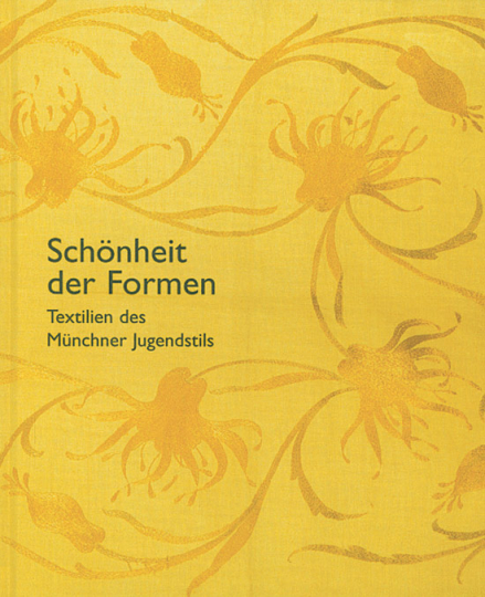 Schönheit der Formen. Textilien des Münchner Jugendstils.
