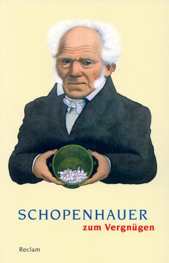 Schopenhauer zum Vergnügen - Bonmots, Gedichte, Schriften