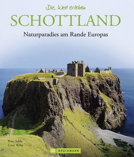 Schottland. Naturparadies am Rande Europas. Die Welt erleben.