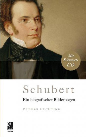 Schubert. Ein biographischer Bilderbogen mit CD.