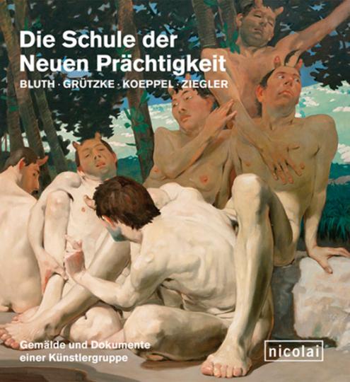 Schule der neuen Prächtigkeit. Bluth, Grützke, Koeppel, Ziegler. Gemälde und Dokumente einer Künstlergruppe.