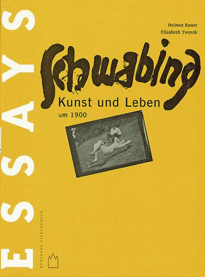 Schwabing Kunst & Leben um 1900.