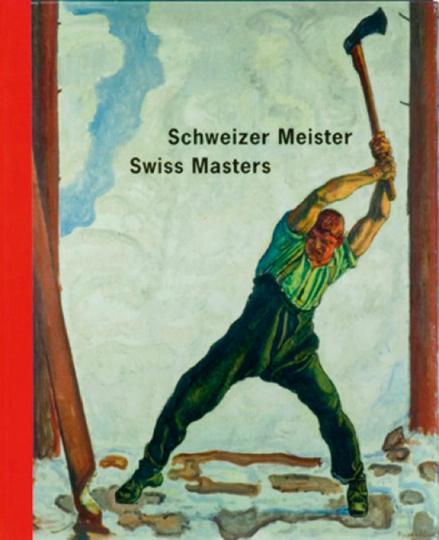 Schweizer Meister. 100 Meisterwerke des Schweizerischen Kunstschaffens.
