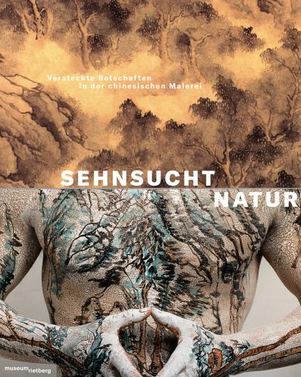 Sehnsucht Natur. Versteckte Botschaften in der chinesischen Malerei.