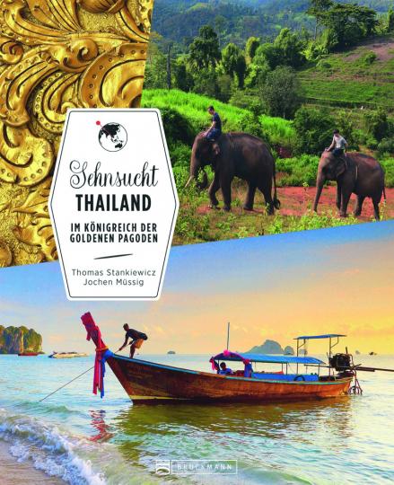 Sehnsucht Thailand. Im Königreich der goldenen Pagoden.
