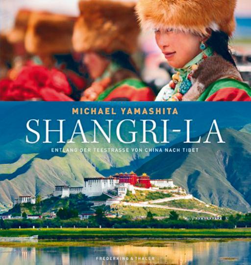 Shangri-La - Entlang der Teestraße von China nach Tibet