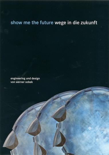 Show me the Future. Wege in die Zukunft. DVD.
