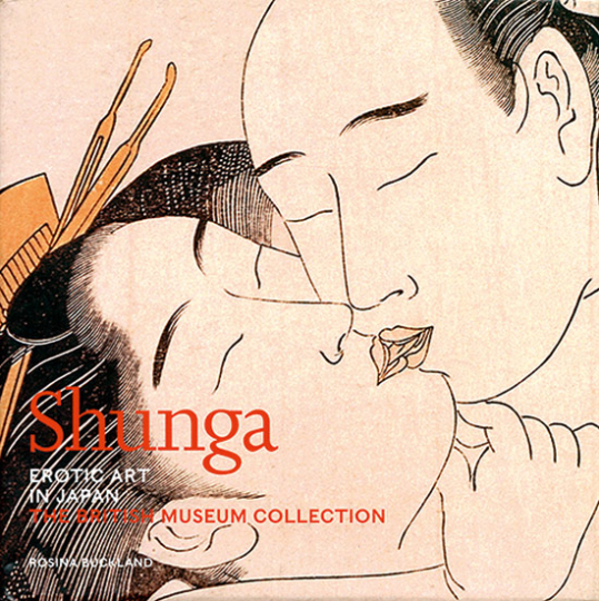 Shunga. Erotic Art in Japan.