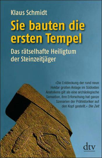 Sie bauten die ersten Tempel. Das rätselhafte Heiligtum der Steinzeitjäger.