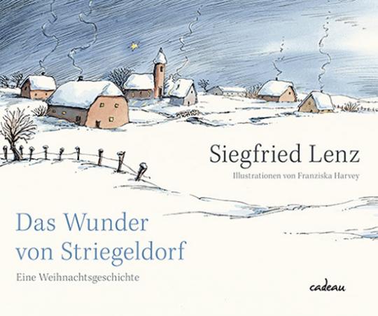 Siegfried Lenz. Das Wunder von Striegeldorf. Eine Weihnachtsgeschichte.