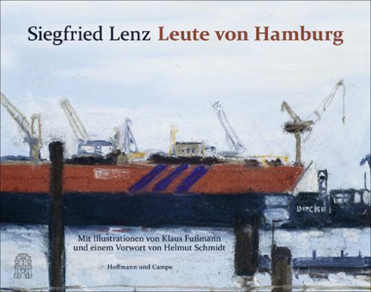 Siegfried Lenz. Leute von Hamburg.
