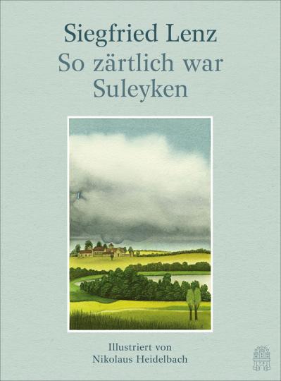 Siegfried Lenz. So zärtlich war Suleyken.