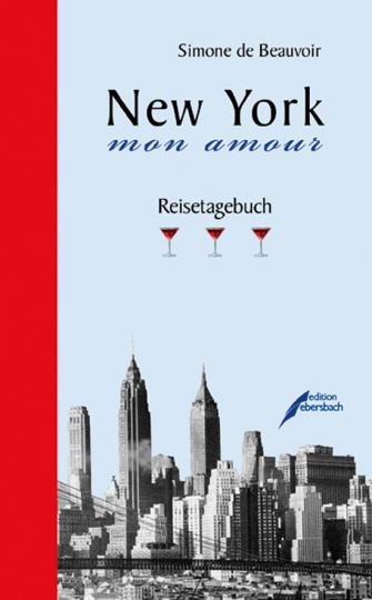 Simone de Beauvoir. New York, mon amour. Reisetagebuch.