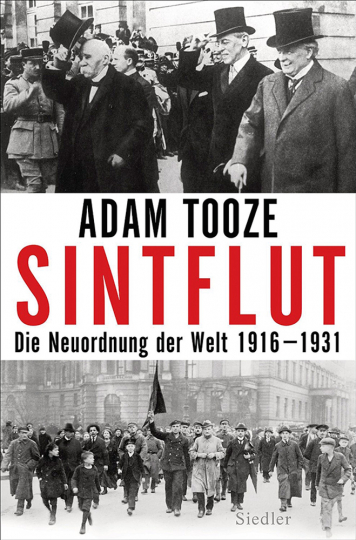 Sintflut. Die Neuordnung der Welt 1916-1931.