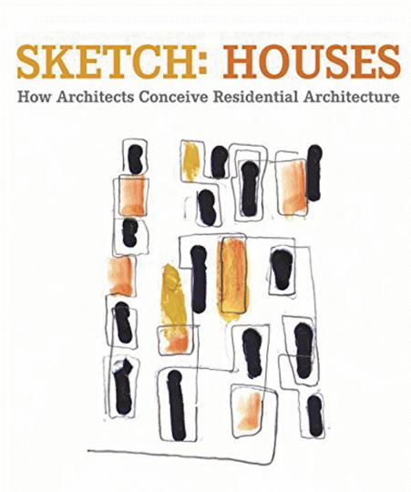 Sketch: Houses. Wie Architekten Wohnhäuser konzipieren.