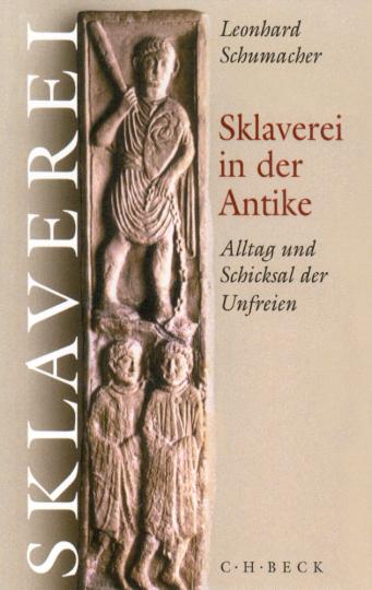 Sklaverei in der Antike. Alltag und Schicksal der Unfreien