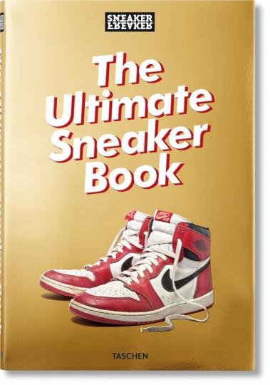 Sneaker Freaker. Das Ultimative Sneaker Buch.