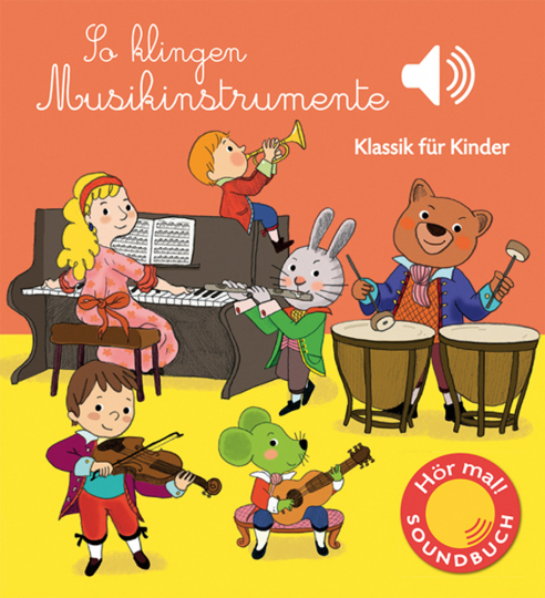 So klingen Musikinstrumente. Klassik für Kinder (Soundbuch).