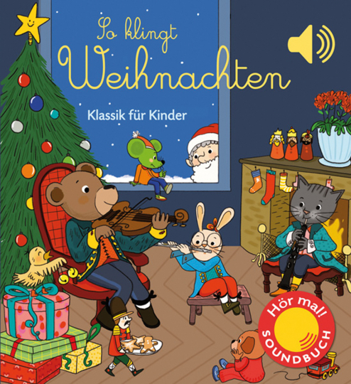 So klingt Weihnachten. Klassik für Kinder. Soundbuch.