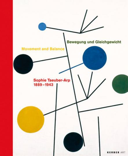 Sophie Taeuber-Arp. Bewegung und Gleichgewicht.