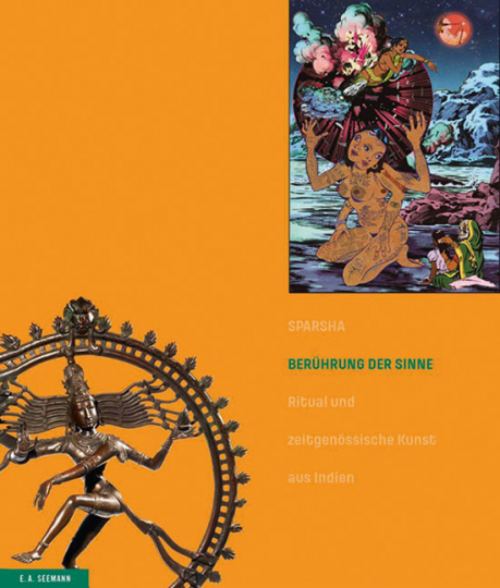 Sparsha. Berührung der Sinne. Ritual und zeitgenössische Kunst aus Indien.