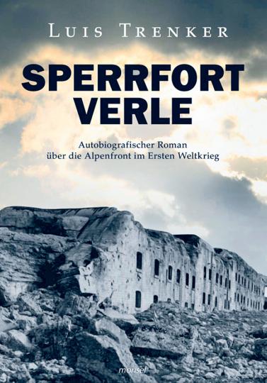 Sperrfort Verle - Autobiografischer Roman über die Alpenfront im Ersten Weltkrieg