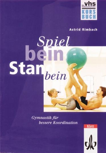 Spielbein - Standbein - Gymnastik für bessere Koordination