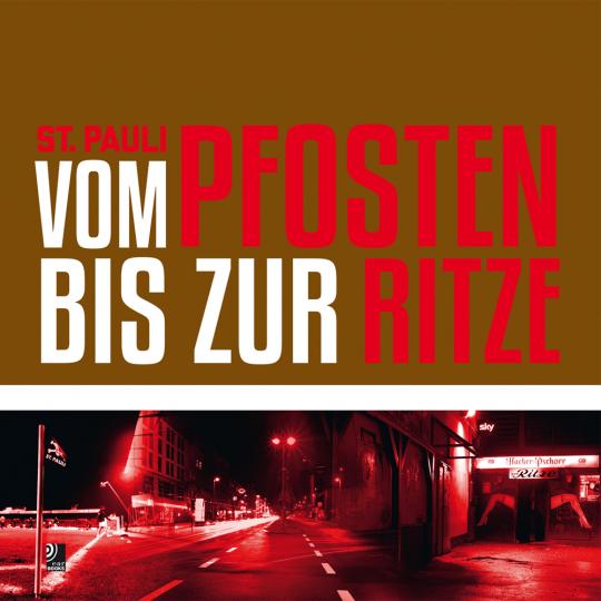 St.Pauli. Vom Pfosten bis zur Ritze. Fotobildband inkl. 2 Audio-CDs.