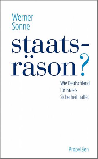 Staatsräson? - Wie Deutschland für Israels Sicherheit haftet