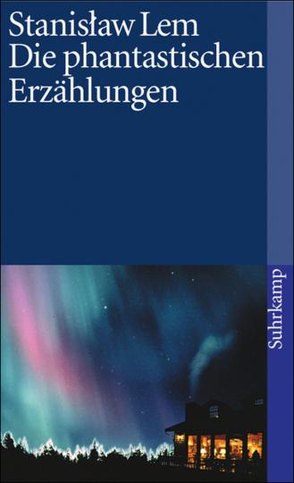 Stanislaw Lem. Die phantastischen Erzählungen.