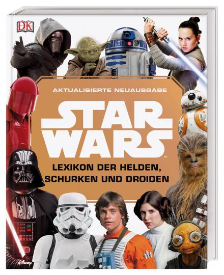 Star Wars Lexikon der Helden, Schurken und Droiden. Aktualisierte Neuausgabe.