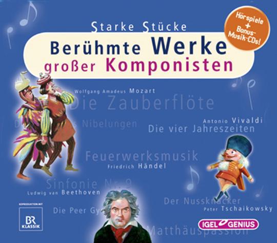 Starke Stücke. Berühmte Werke großer Komponisten.